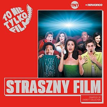 """To Nie Tylko Film  - Nie taki """"Straszny Film"""""""